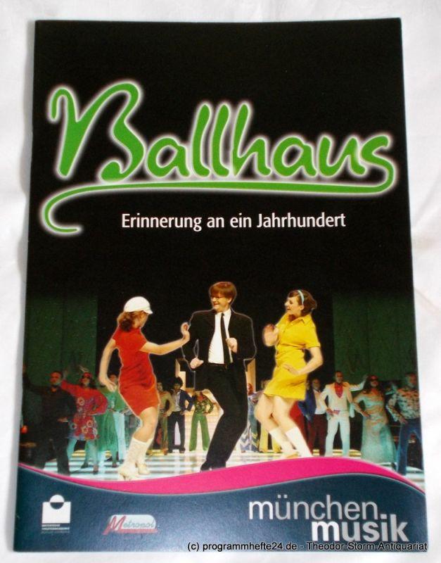 MünchenMusik, Bayerische Theaterakademie August Everding, Metropoltheater München Programmheft Das Ballhaus. Erinnerung an ein Jahrhundert