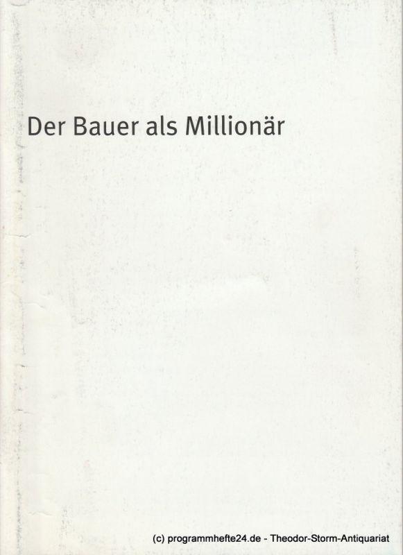 Bayerisches Staatsschauspiel, Dieter Dorn, Hans-Joachim Ruckhäberle, Georg Holzer Programmheft Der Bauer als Millionär Spielzeit 2001 / 2002 Heft 19