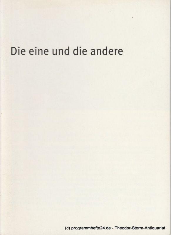 Bayerisches Staatsschauspiel, Dieter Dorn, Hans-Joachim Ruckhäberle, Rolf Schröder Programmheft Die eine und die andere. Spielzeit 2004 / 2005 Heft 58