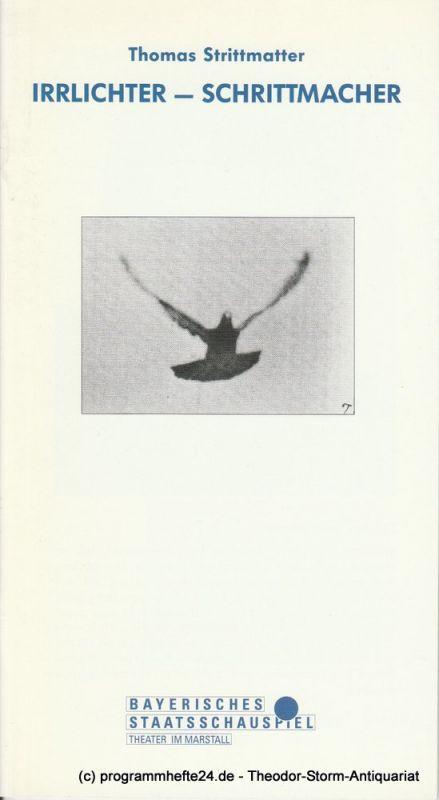 Bayerisches Staatsschauspiel, Residenztheater München, Günther Beelitz, Sebastian Huber, Wilfried Hösl ( Fotos ) Programmheft Uraufführung IRRLICHTER - SCHRITTMACHER Spielzeit 1992 / 93 Heft 91