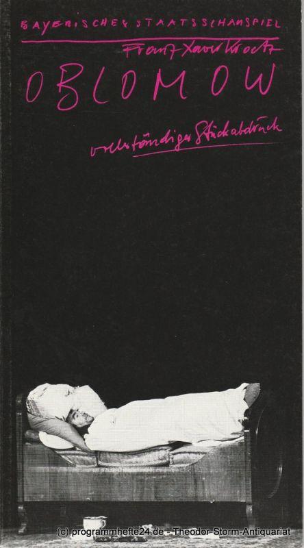 Bayerisches Staatsschauspiel, Günther Beelitz, Prinzregententheater, Gerd Jäger, Wilfried Hösl ( Fotos ) Programmheft Uraufführung OBLOMOW von Franz Xaver Kroetz Spielzeit 1988 / 89 Heft 40