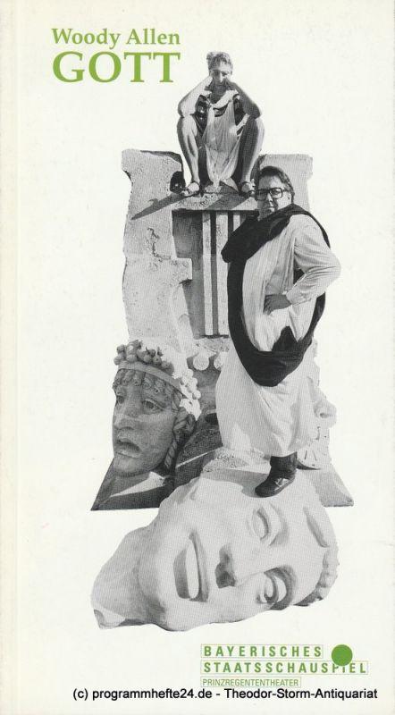 Bayerisches Staatsschauspiel, Günther Beelitz, Prinzregententheater, Gerd Jäger, Wilfried Hösl ( Fotos ) Programmheft GOTT Komödie von Woody Allen Spielzeit 1989 / 90 Heft 55