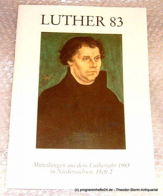 Balzer Hans R., Raabe Paul, Schönberg Oswald Luther 83. Mitteilungen aus dem Lutherjahr 1983 in Niedersachsen Heft 2