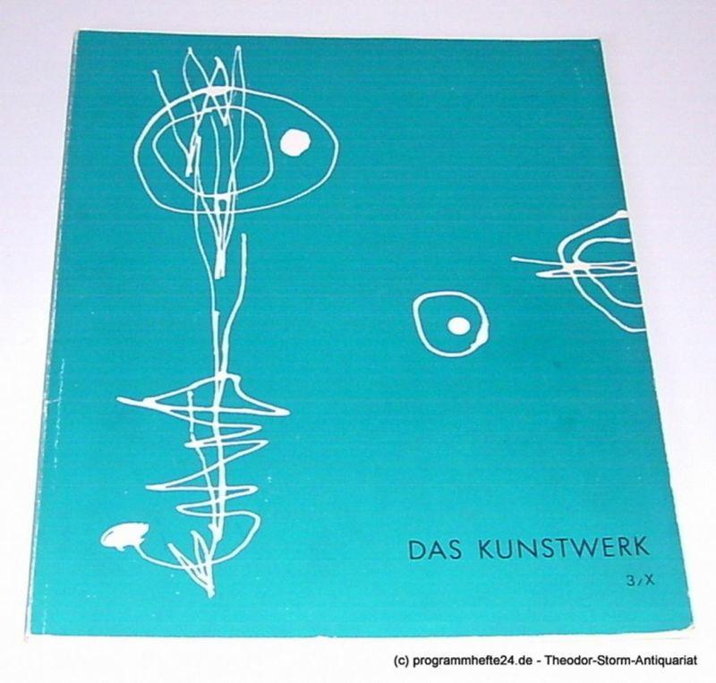 Zahn Leopold, Fischer Klaus J. Das Kunstwerk 3 / X Heft 3 1956 / 57. Zeitschrift über alle Gebiete der bildenden Kunst. Begründet von Woldemar Klein