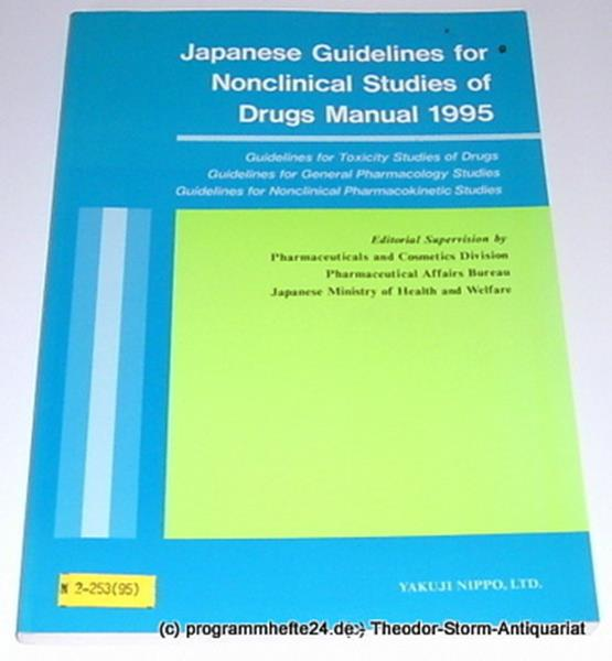 Pharmaceuticals and Cosmetics Divison, Pharmaceutical Affairs Bureau, Japanese Ministry of Health and Welfare Japanese Guidelines for Nonclinical Studies of Drugs Manual 1995