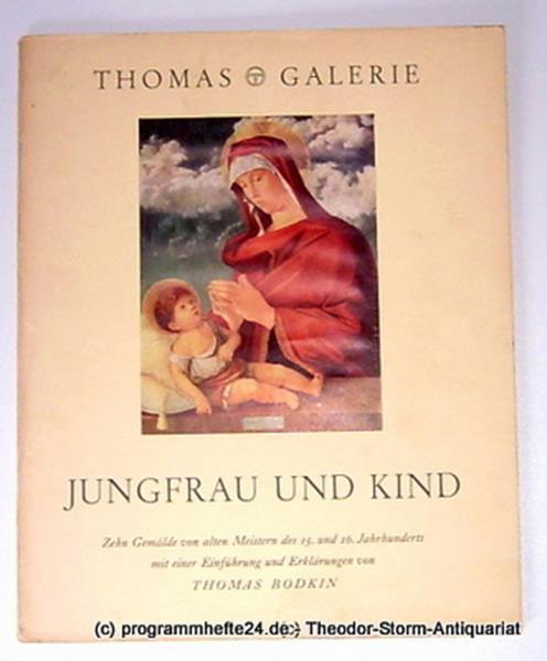 Bodkin Thomas Jungfrau und Kind. Zehn Gemälde von alten Meistern des 15. und 16. Jahrhunderts mit einer Einführung und Erklärungen. Thomas Galerie