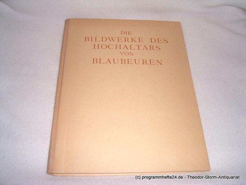 Baum Julius, Getzeny Heinrich Die Bildwerke des Hochaltars von Blaubeuren. Zehn farbige Wiedergaben mit einem Geleitwort