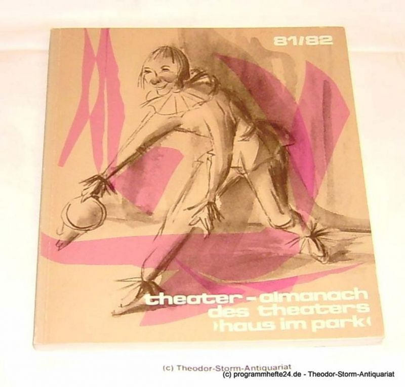 Stachow Johanna Theater-Almanach des Theaters Haus im Park 81/82. Theater Haus im Park der Körber-Stiftung