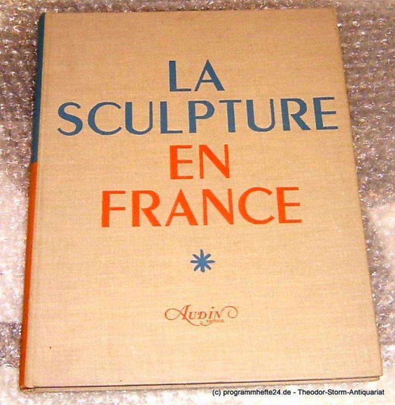 Champigneulle Bernard, Gischia Leon La Sculpture en France de la prehistoire a la fin du Moyen Age