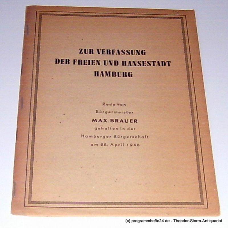 Brauer Max Zur Verfassung der Freien und Hansestadt Hamburg. Rede von Bürgermeister Max Brauer gehalten in der Hamburger Bürgerschaft am 28. April 1948