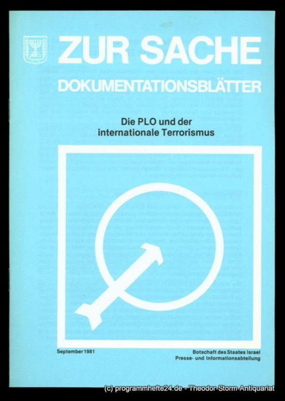 Botschaft des Staates Israel. Presse und Informationsamt Die PLO und der internationale Terrorismus. Zur Sache Dokumentationsblätter September 1981