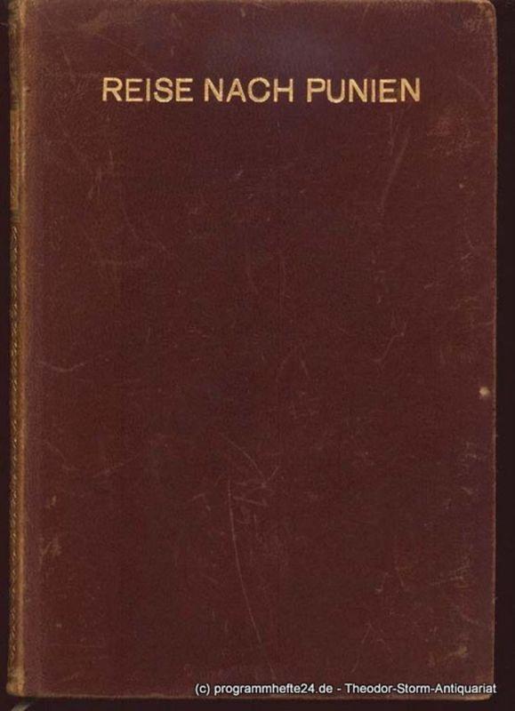 France - Harrar Annie Reise nach Punien mit sechzehn ganzseitigen Bildtafeln nach Originalzeichnungen von R.H. und W.B. France