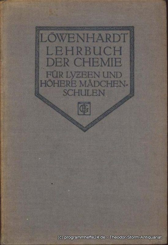 Löwenhardt E. Lehrbuch der Chemie für Lyzeen und höhere Mädchenschulen