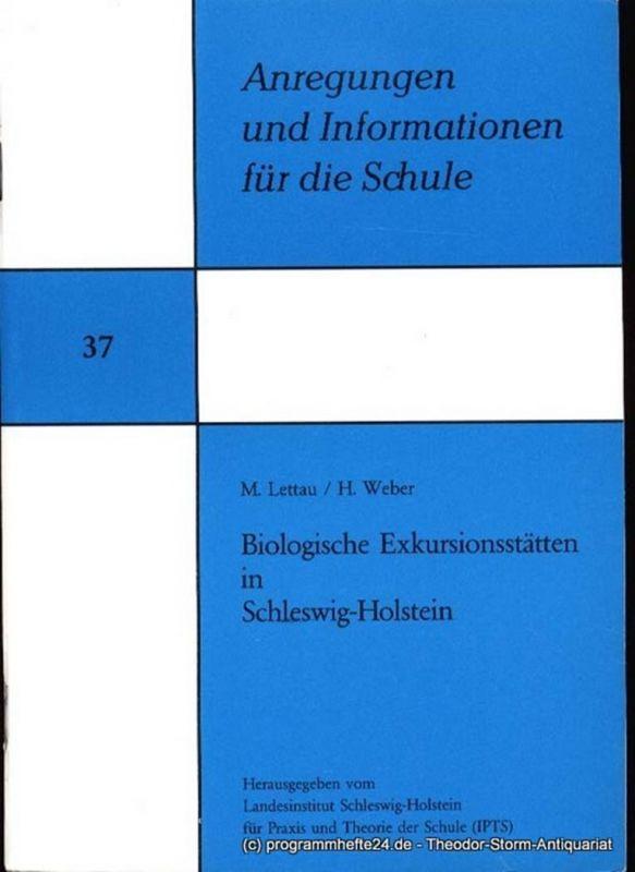 Lettau Max, Weber Heinrich Biologische Exkursionsstätten in Schleswig-Holstein Anregungen und Informationen für die Schule Heft 37