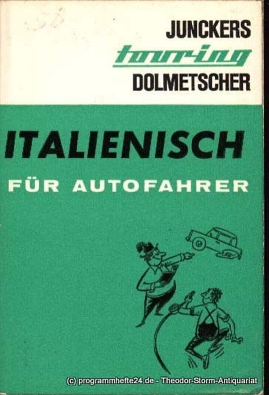 Paeschke Gustav, Weiß Gerda, Schuld Dr. Giesela (Übersetzung) Junckers touring Dolmetscher-Italienisch für Autofahrer