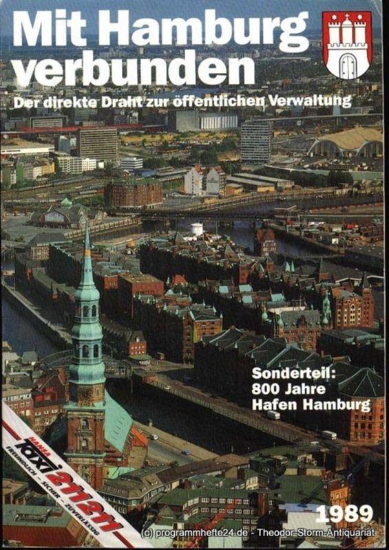 Senatsamt für den Verwaltungsdienst-Organisationsamt-in Zusammenarbeit mit der Staatlichen Pressestelle (Hrsg.) Mit Hamburg verbunden Der direkte Draht zur öffentlichen Verwaltung 1989