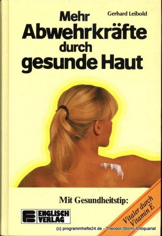 Leibold Gerhard Mehr Abwehrkräfte durch gesunde Haut