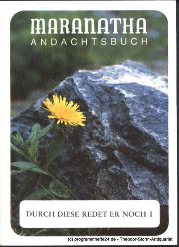 Mink Paul-Gerhard, Maranatha-Mission Durch diese redet er noch I Maranatha Andachtsbuch 4 / 1994 Band 196