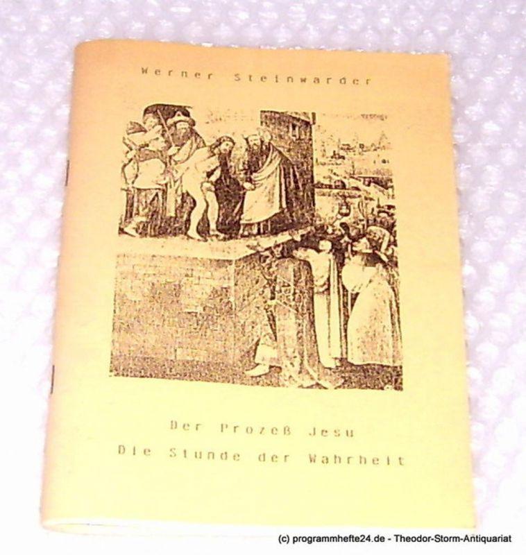 Steinwarder Werner Der Prozeß Jesu. Die Stunde der Wahrheit