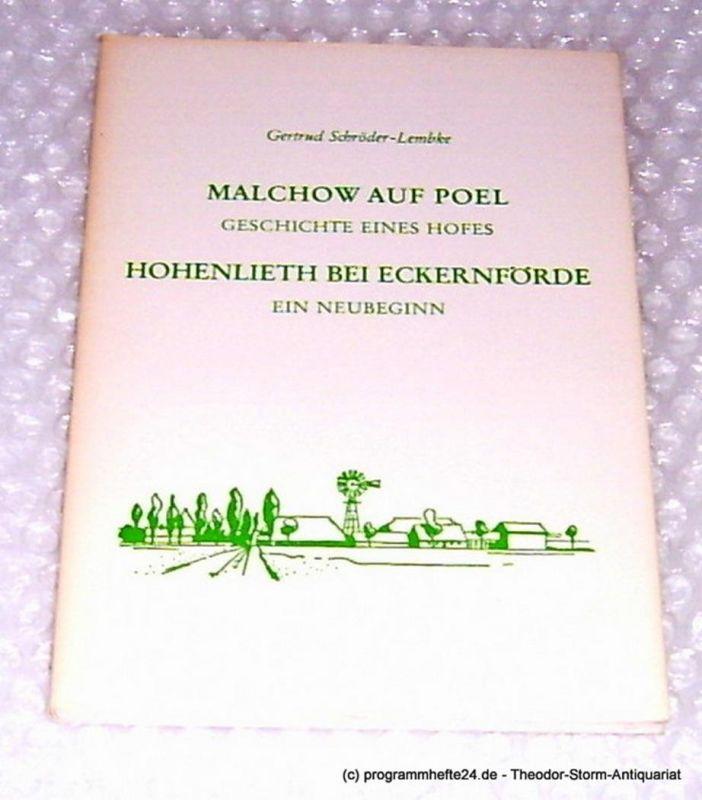 Schröder-Lembke Gertrud Malchow auf Poel. Geschichte eines Hofes. Hohenlieth bei Eckernförde. Ein Neubeginn
