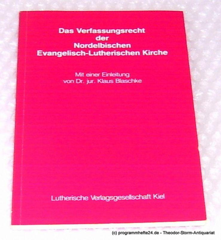 Blaschke Klaus ( Einleitung ) Das Verfassungsrecht der Nordelbischen Evangelisch-Lutherischen Kirche