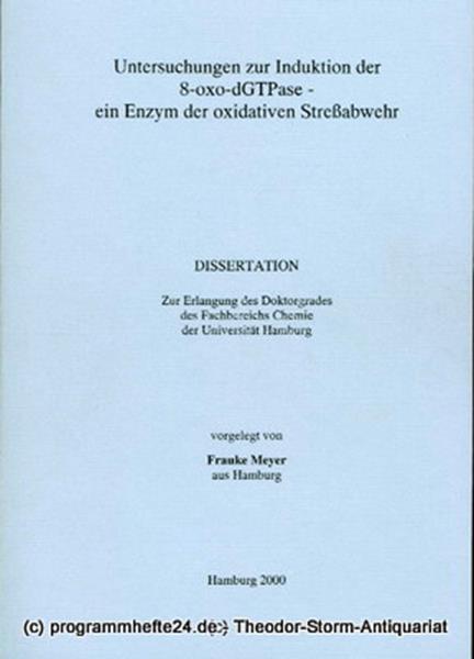 Meyer Frauke Untersuchungen zur Induktion der 8-oxo-dGTPase - ein Enzym der oxidativen Streßabwehr. Dissertation