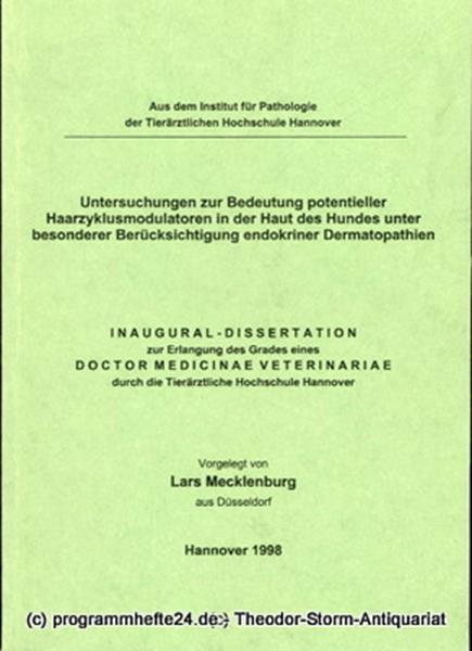 Mecklenburg Lars Untersuchungen zur Bedeutung potentieller Haarzyklusmodulatoren in der Haut des Hundes unter besonderer Berücksichtigung endokriner Dermatopathien. Inaugural-Dissertation
