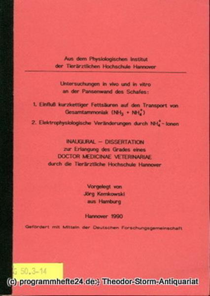 Kemkowski Jörg Untersuchungen in vivo und in vitro an der Pansenwand des Schafes: 1. Einfluß kurzkettiger Fettsäuren auf den Transport von Gesamtammoniak ( NH3 + NH4+ ). 2. Elektrophysiologische Veränderungen durch NH4+ - Ionen. Inaugural-Dissertation