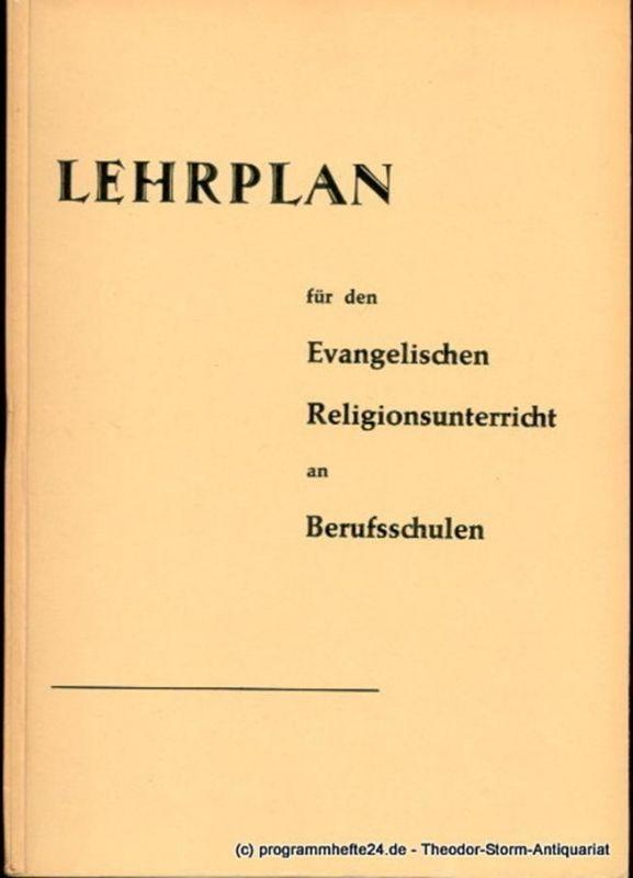 Evangelische Landeskirche Baden, u.a. Lehrplan für den evangelischen Religionsunterricht an Berufsschulen