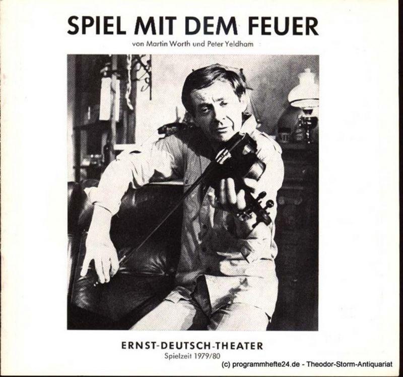 Worth Martin, Yeldham Peter, Wölffer Jürgen Programmheft Spiel mit dem Feuer Premiere 12. Juni 1980 Spielzeit 1979/80