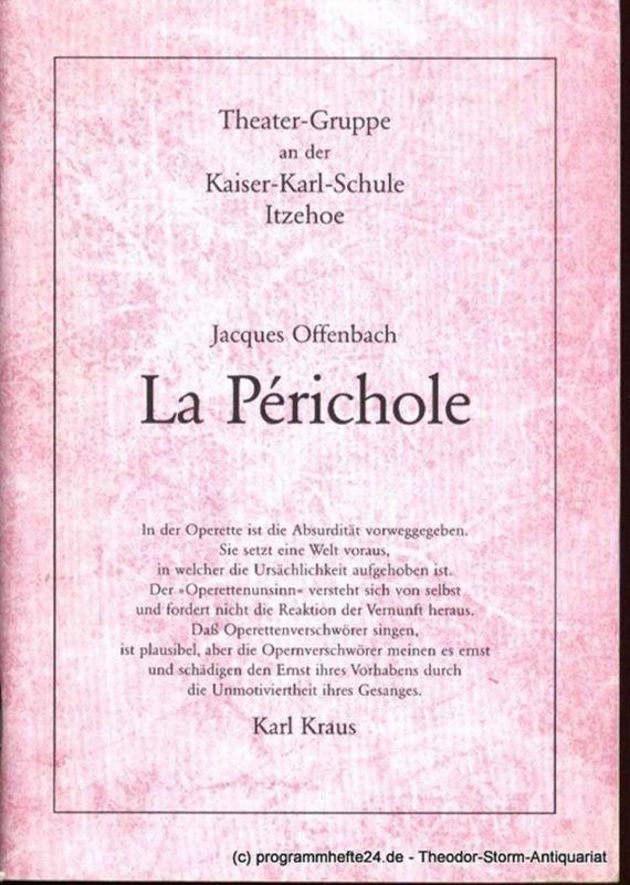 Offenbach Jacques La Perichole. Programmheft Theater-Gruppe an der Kaiser-Karl-Schule in Itzehoe
