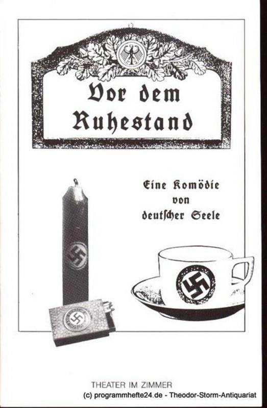 Bernhard Thomas Vor dem Ruhestand. Eine Komödie von deutscher Seele. Premiere 2. April 1987 Programmheft