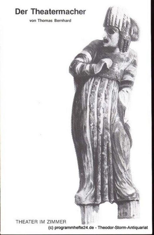 Bernhard Thomas Der Theatermacher. Programmheft. Premiere 13. April 1989. Spielzeit 1988/89 Heft 5 0