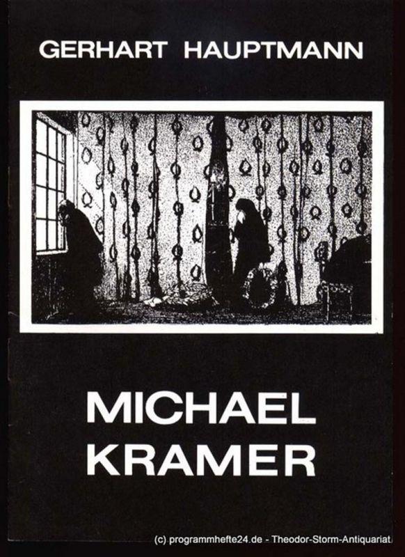 Hauptmann Gerhart Michael Kramer. Drama in vier Akten. Programmheft Spielzeit 1981 1982