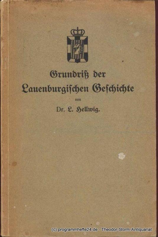 Hellwig L. Grundriß der Lauenburgischen Geschichte zum Haus- und Schulgebrauch