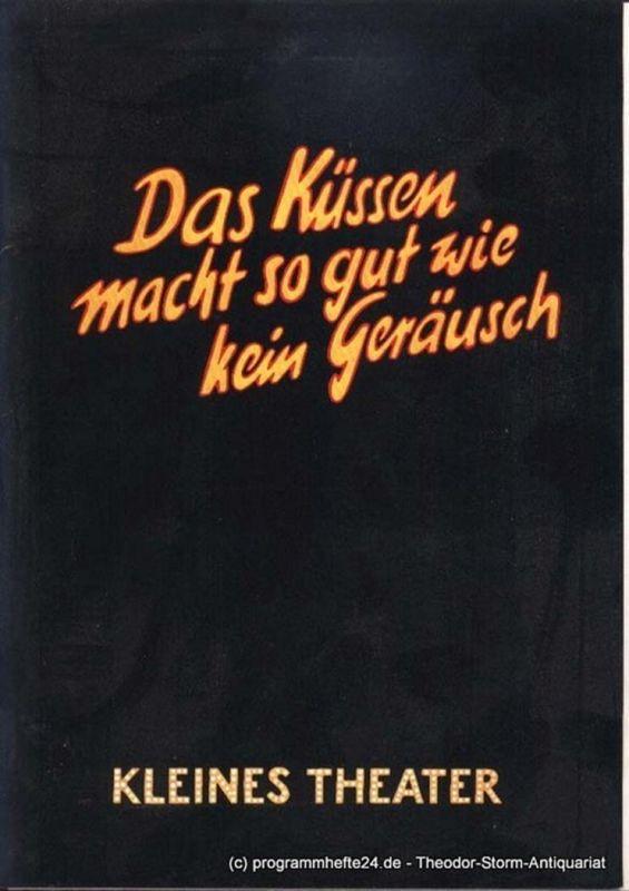 Kleines Theater Berlin Das Küssen macht so gut wie kein Geräusch