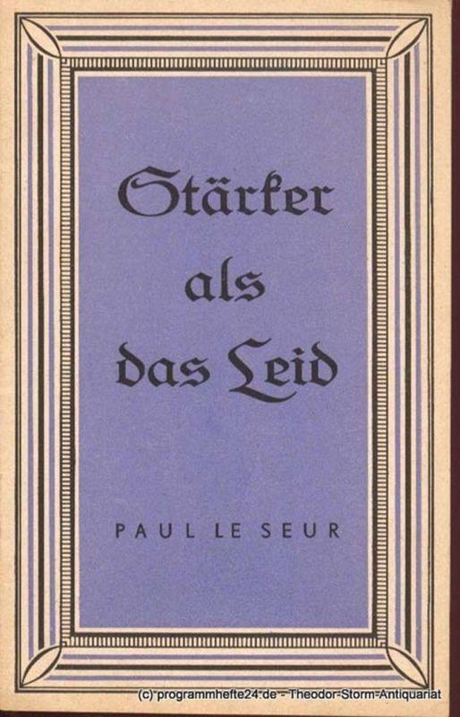 Le Seur Paul Stärker als das Leid