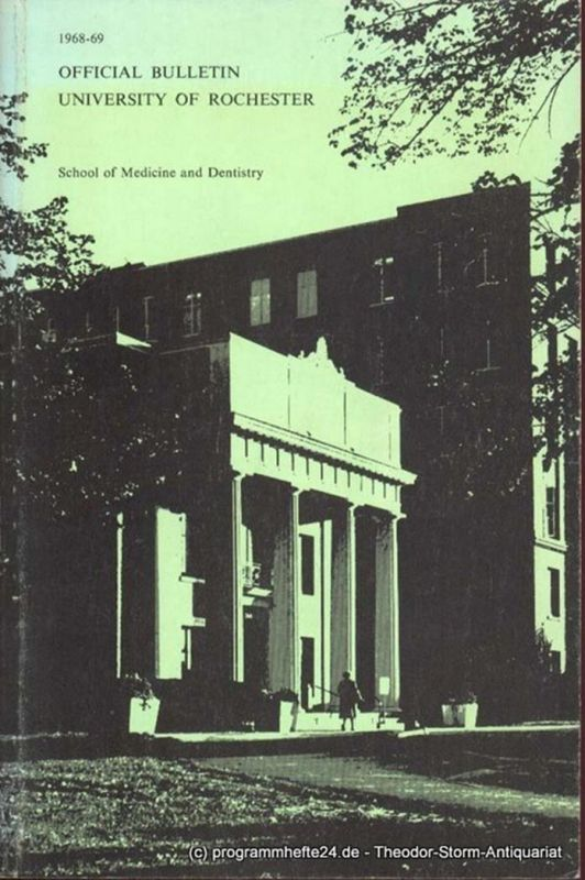 University of Rochester Official Bulletin University of Rochester. School of Medicine and Dentistry. 1968-69