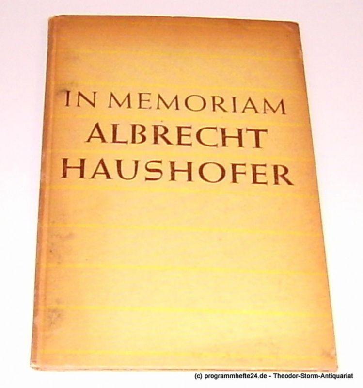 Italiaander Rolf In Memoriam Albrecht Haushofer. Gedenkworte von Adolf Grimme, Carl F. v. Weizsäcker, Walter Stubbe