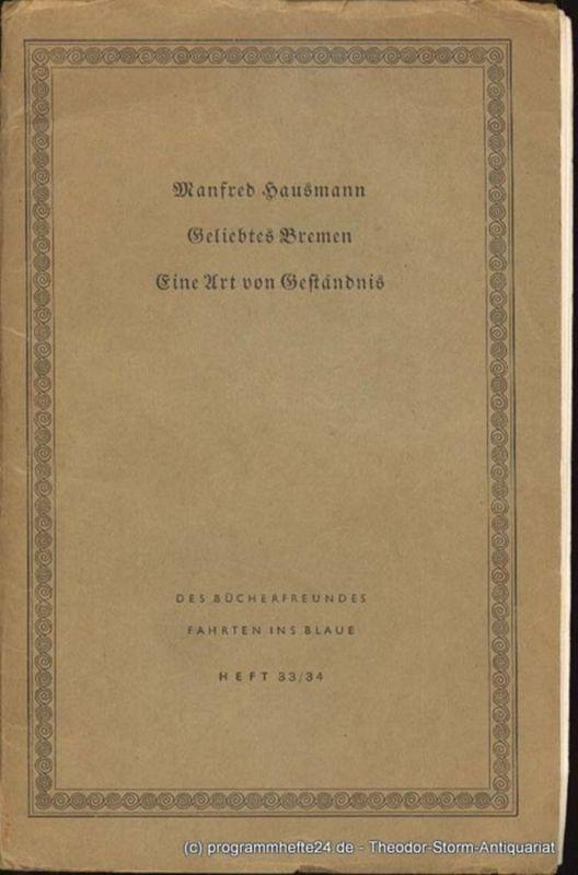 Hausmann Manfred Geliebtes Bremen. Eine Art von Geständnis