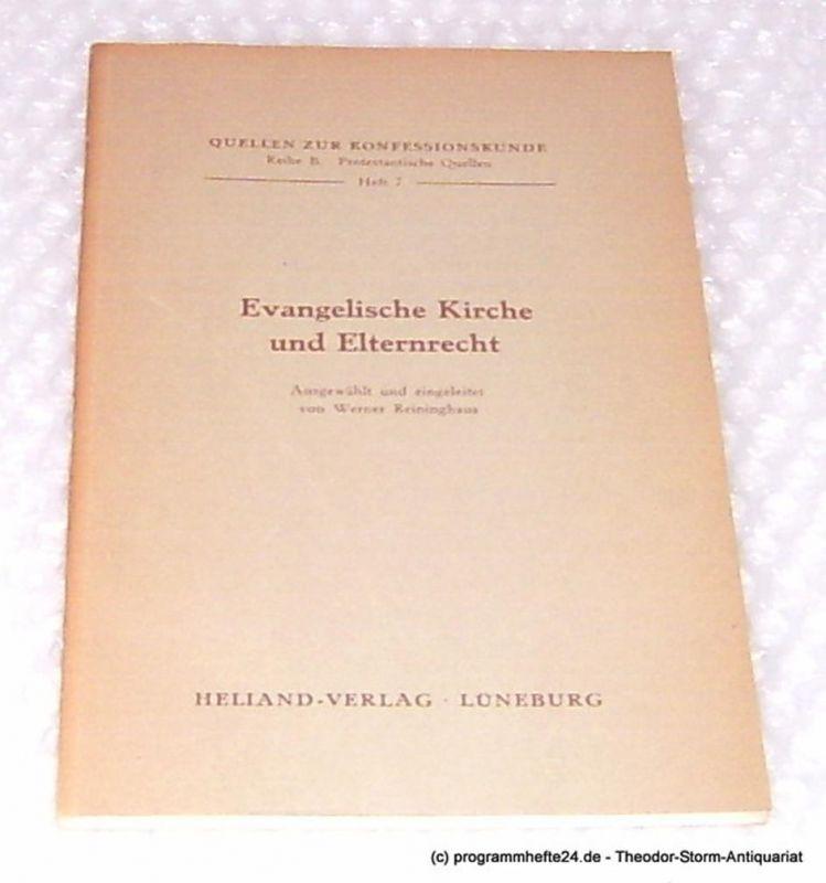 Reininghaus Werner Evangelische Kirche und Elternrecht. Quellen zur Konfessionskunde Reihe B. Protestantische Quellen Heft 7