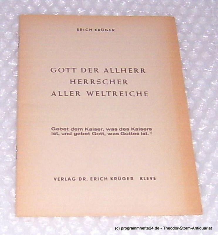 Krüger Erich Gott der Allherr Herrscher aller Weltreiche