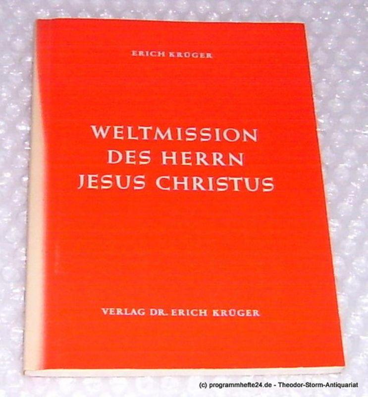 Krüger Erich Weltmission des Herrn Jesus Christus