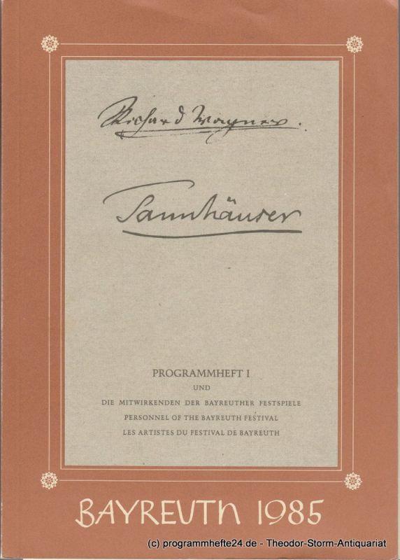 Bayreuther Festspiele, Wolfgang Wagner, Oswald Georg Bauer Programmheft TANNHÄUSER Bayreuther Festspiele 1985 Programmheft 1
