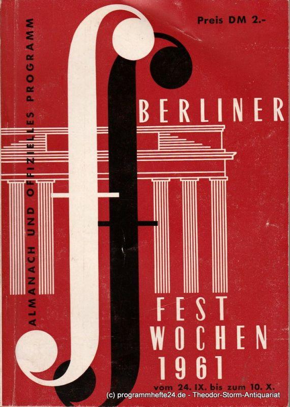 Berliner Festwochen 1961 Berliner Festwochen vom 24. IX bis 10. X. 1961 Almanach - Offizielles Programm