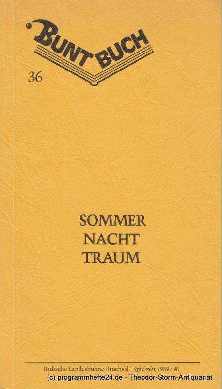 Badische Landesbühne Bruchsal, Rolf P. Parchwitz, Harald E. Petermichl Programmheft Sommer Nacht Traum. Buntbuch 36. Spielzeit 1989 / 90