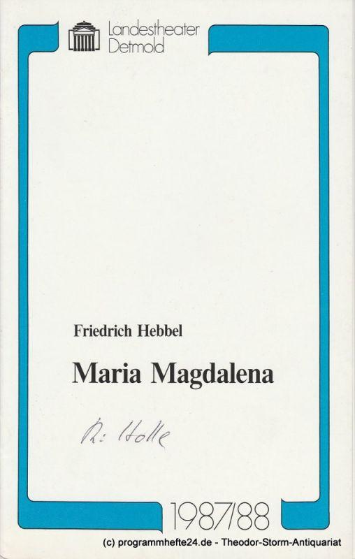 Landestheater Detmold, Ulf Reiher, Klaus Busch, Bruno Scharnberg Programmheft Friedrich Hebbel: Maria Magdalena. Premiere 8. Januar 1988 Spielzeit 1987 / 88 Heft 10