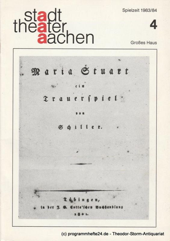 Stadttheater Aachen, Manfred Mützel, Lukas Popovic Programmheft Neuinszenierung MARIA STUART Premiere 22. September 1983 Spielzeit 1983 / 84 Heft 4