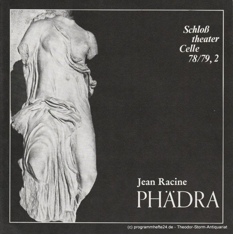 Schloßtheater Celle, Eberhard Johow, Thomas Uhrmann Programmheft PHÄDRA Trauerspiel von Jean Racine Spielzeit 1978 / 79 Heft 2