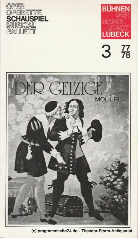 Bühnen der Hansestadt Lübeck, Dirk Böttger, Marie Luise Etschel Programmheft zur Neuinszenierung Der Geizige am 30. September 1977 in den Kammerspielen. Spielzeit 1977 / 78 Heft 3